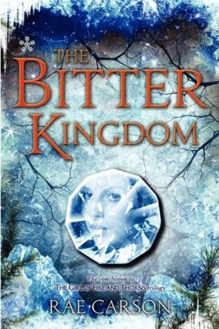 The Bitter Kingdom by Rae Carson