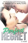 Perfect Regret by A. Merideth Walters