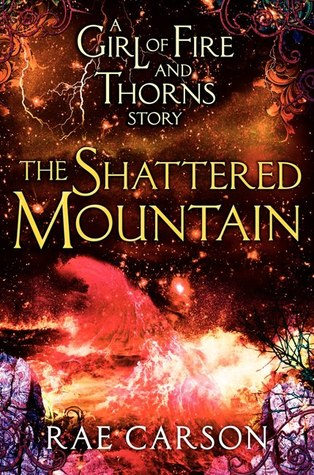 The Shattered Mountain by Rae Carson