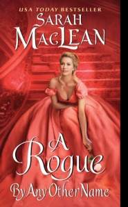 A Rogue by Any Other Name by Sarah MacLean
