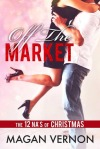 Off The Market by Magan Vernon