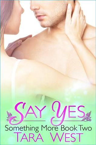 Say Yes by Tara West