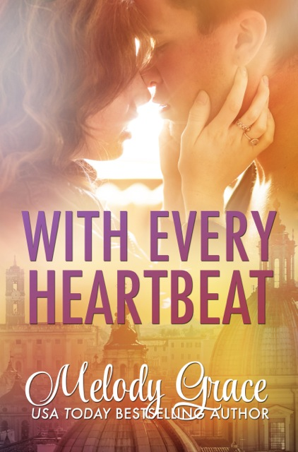 With Every Heartbeat by Melody Grace