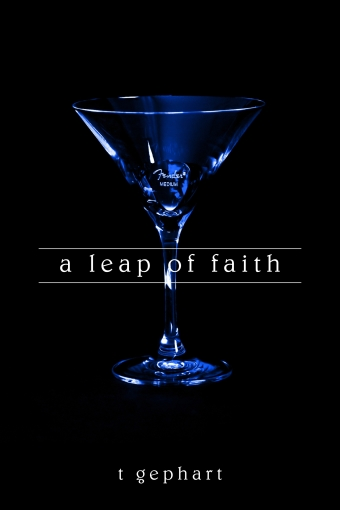 A Leap of Faith by T. Gephart