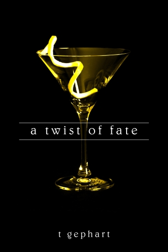 A Twist of Fate by T. Gephart