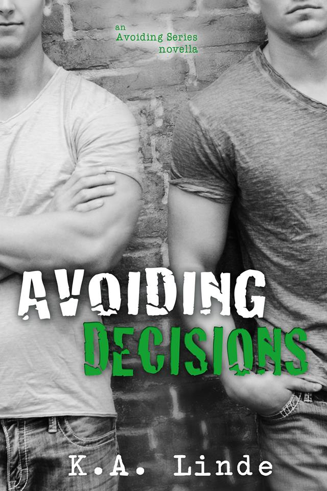 Avoiding Decisions by K.A. Linde