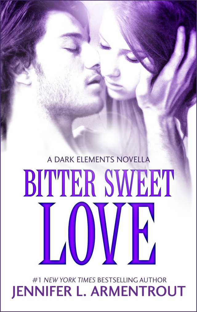 Bitter Sweet Love by Jennifer L. Armentrout