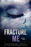Fracture Me by Tahereh Mafi