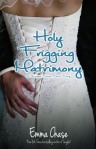 Holy Frigging Matrimony by Emma Chase