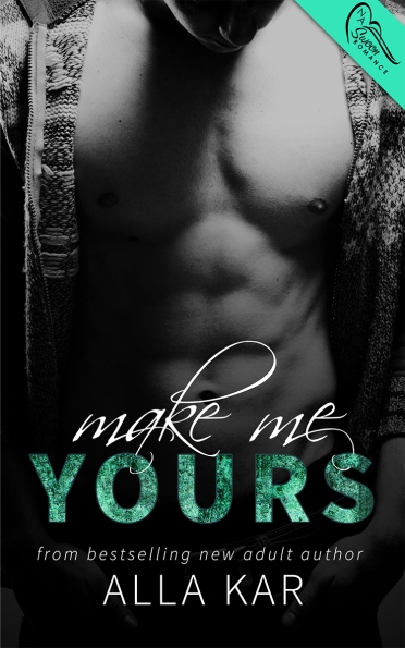 Make Me Yours by Alla Kar