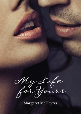 My Life for Yours by Margaret McHeyzer