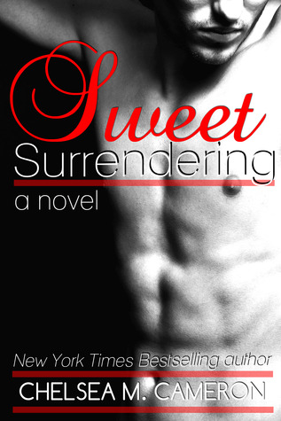 Sweet Surrendering by Chelsea M. Cameron