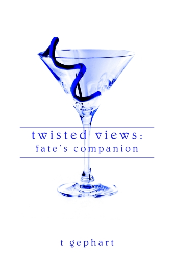Twisted Views by T. Gephart