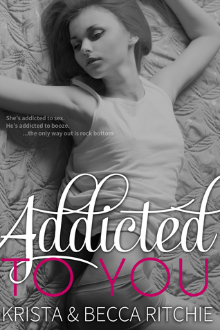 Addicted to You by Krista Ritchie & Becca Ritchie