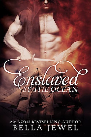 Enslaved By The Ocean by Bella Jewel