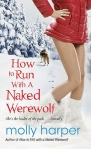 How To Run With A Naked Werewolf (Naked Werewolf #3) by Molly HarperHow To Run With A Naked Werewolf by Molly Harper