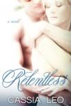 Relentless by Cassia Leo