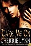 Take Me On by Cherrie Lynn