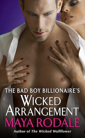 The Bad Boy Billionaire's Wicked Arrangement by Maya Rhodes