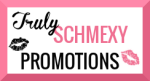 Truly Schmexy promotions
