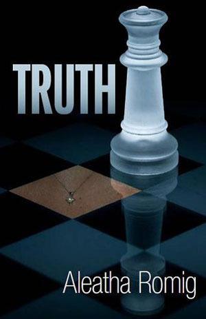 Truth by Aleatha Romig