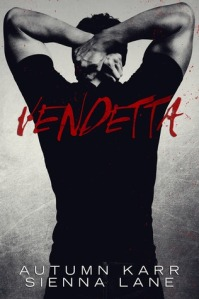 Vendetta by Sienna Lane & Autumn Karr