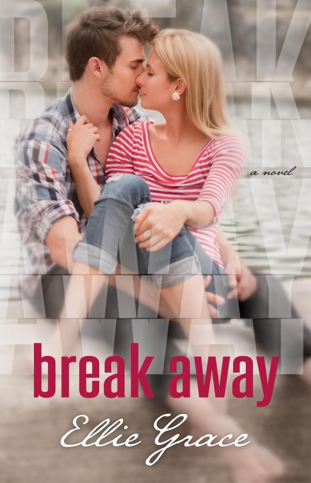Break Away by Ellie Grace