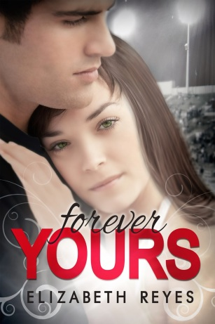 Forever Yours by Elizabeth Reyes