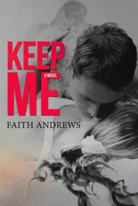 Keep Me by Faith Andrews