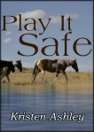 Play It Safe by Kristen Ashley