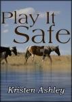 Play It Safe by Kristen Ashley
