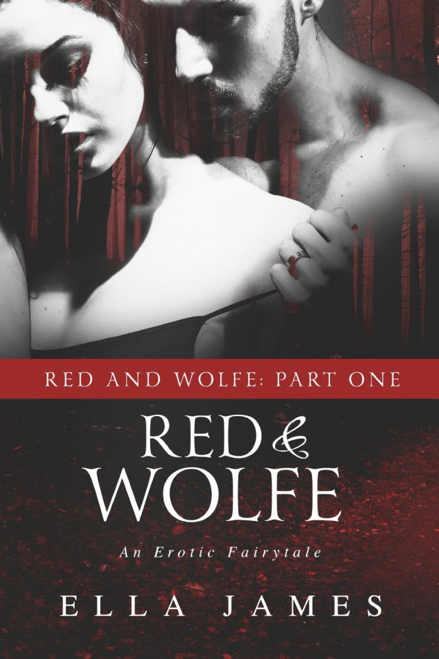 Red & Wolfe Part 1 by Ella James
