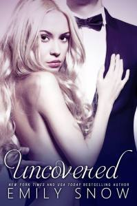 Uncovered by Emily Snow