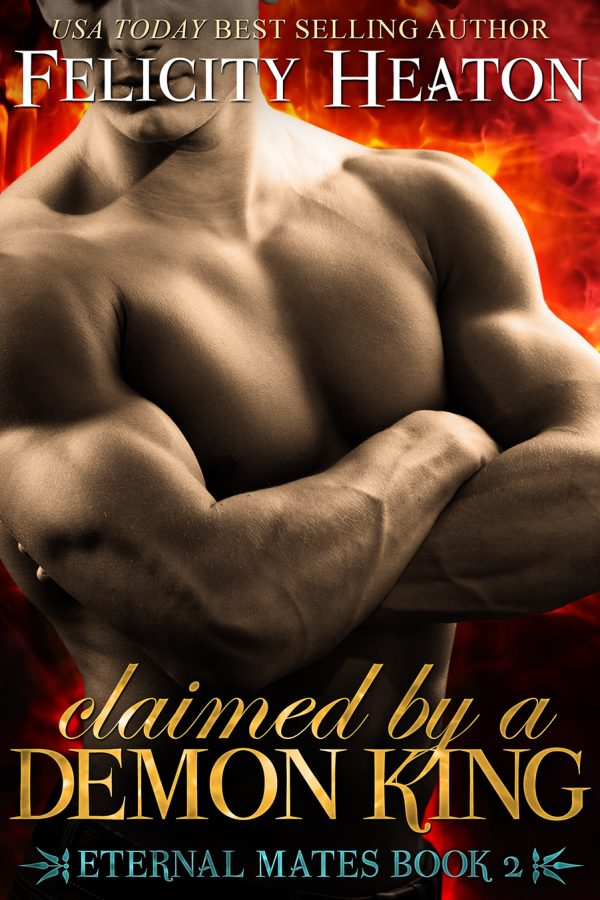 Claimed by a Demon King by Felicity Heaton