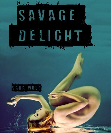 Savage Delight by Sara Wolf