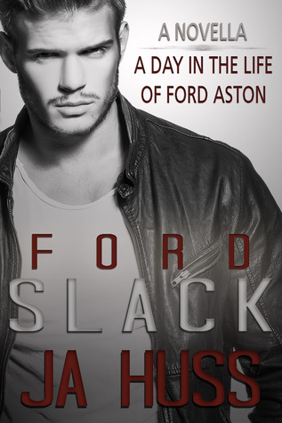 SLACK- A Day in the Life of Ford Aston by J.A. Huss