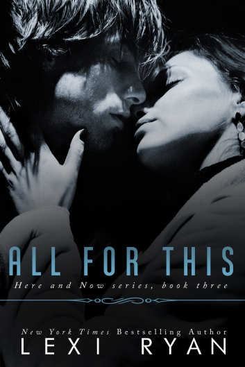All For This by Lexi Ryan