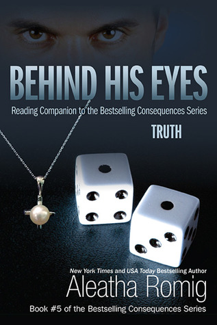 Behind His Eyes - Truth by Aleatha Romig