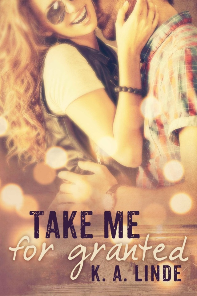 Take Me for Granted by K.A. Linde