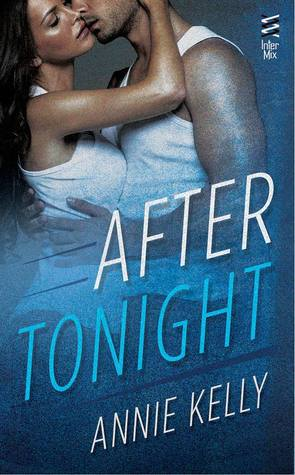 After Tonight by Annie Kelly
