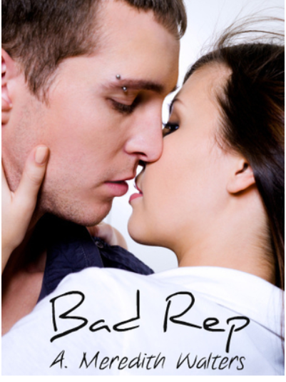 Bad Rep by A. Meredith Walters