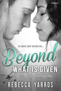 Beyond What is Given by Rebecca Yarros