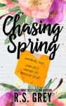 Chasing Spring by R.S. Grey