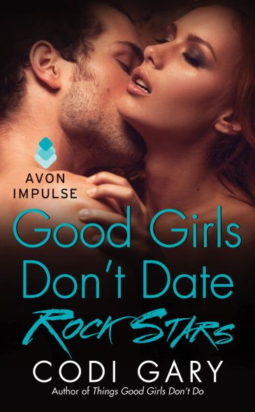 Good Girls Don't Date Rock Stars by Codi Gary