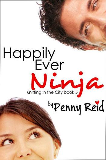 Happily Ever Ninja by Penny Reid