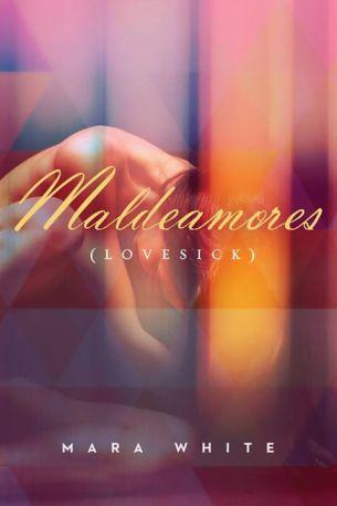 Maldeamores by Mara White