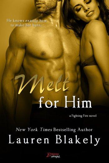 Melt for Him by Lauren Blakely