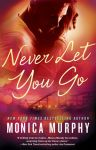 Never Let You Go by Monica Murphy