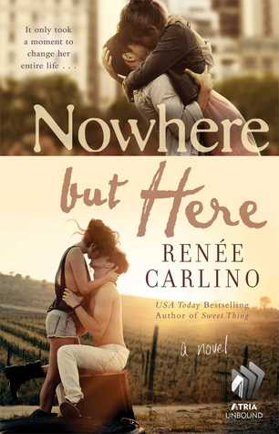 Nowhere but Here by Renée Carlino