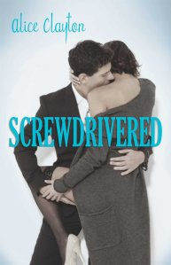 Screwdrivered by Alice Clayton